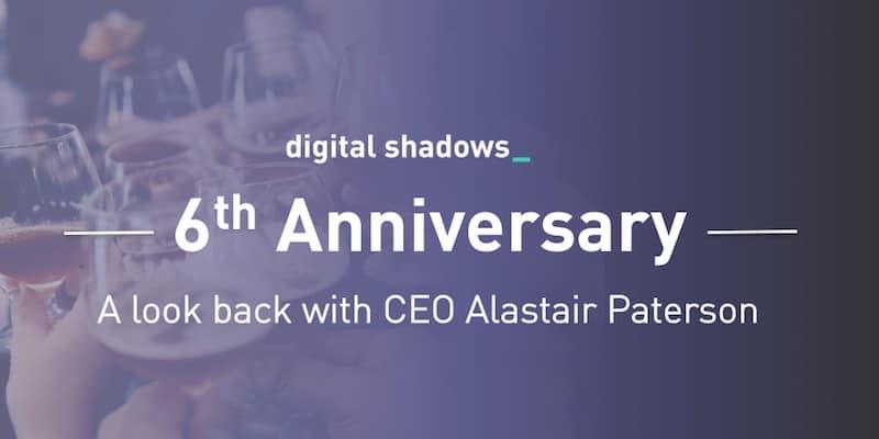 Digital Shadows' 6th Anniversary