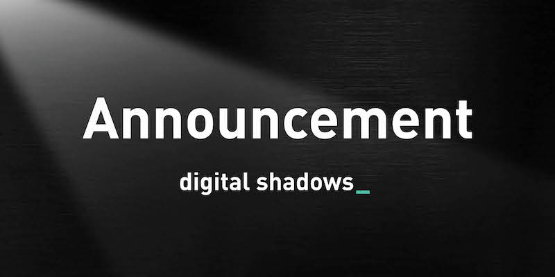 Digital Shadows Raises $26M To Expand Its Market Leading Digital Risk Management Service and Fuel Global Expansion