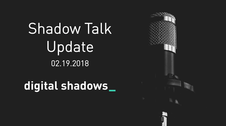 Shadow Talk Update – 02.19.2018