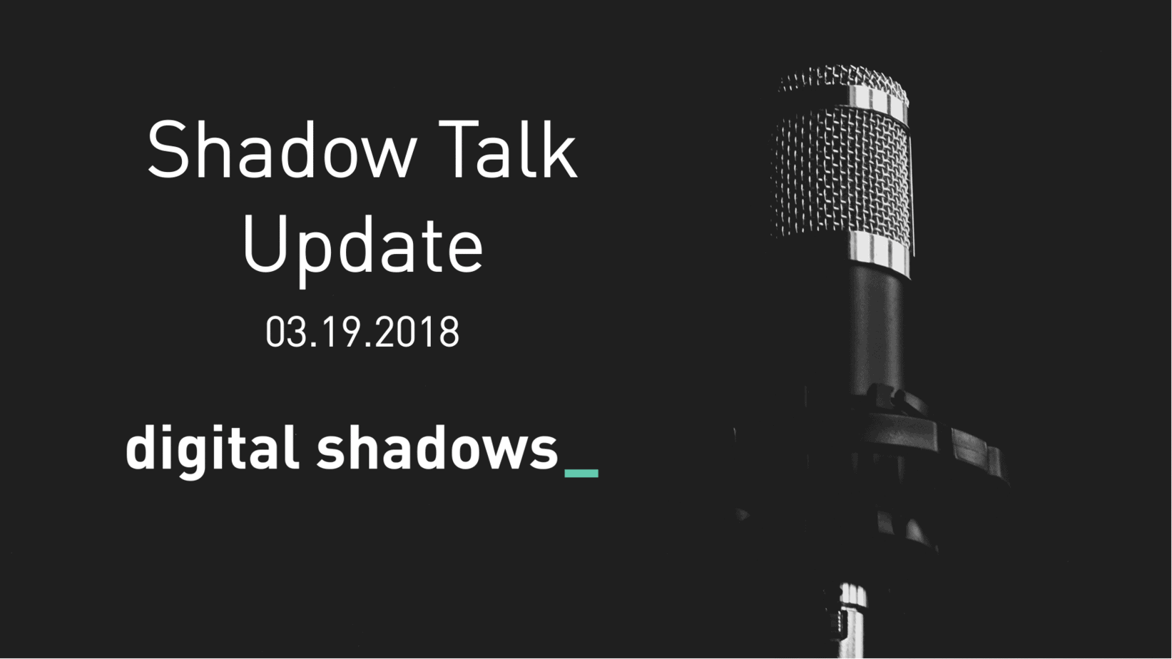 Shadow Talk Update – 03.19.2018