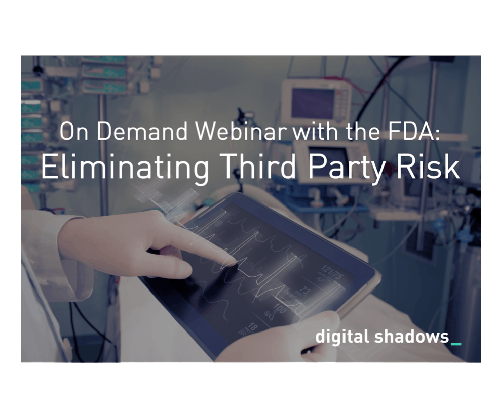 Recorded Webinar with FDA: Eliminating Third Party Cyber Risks