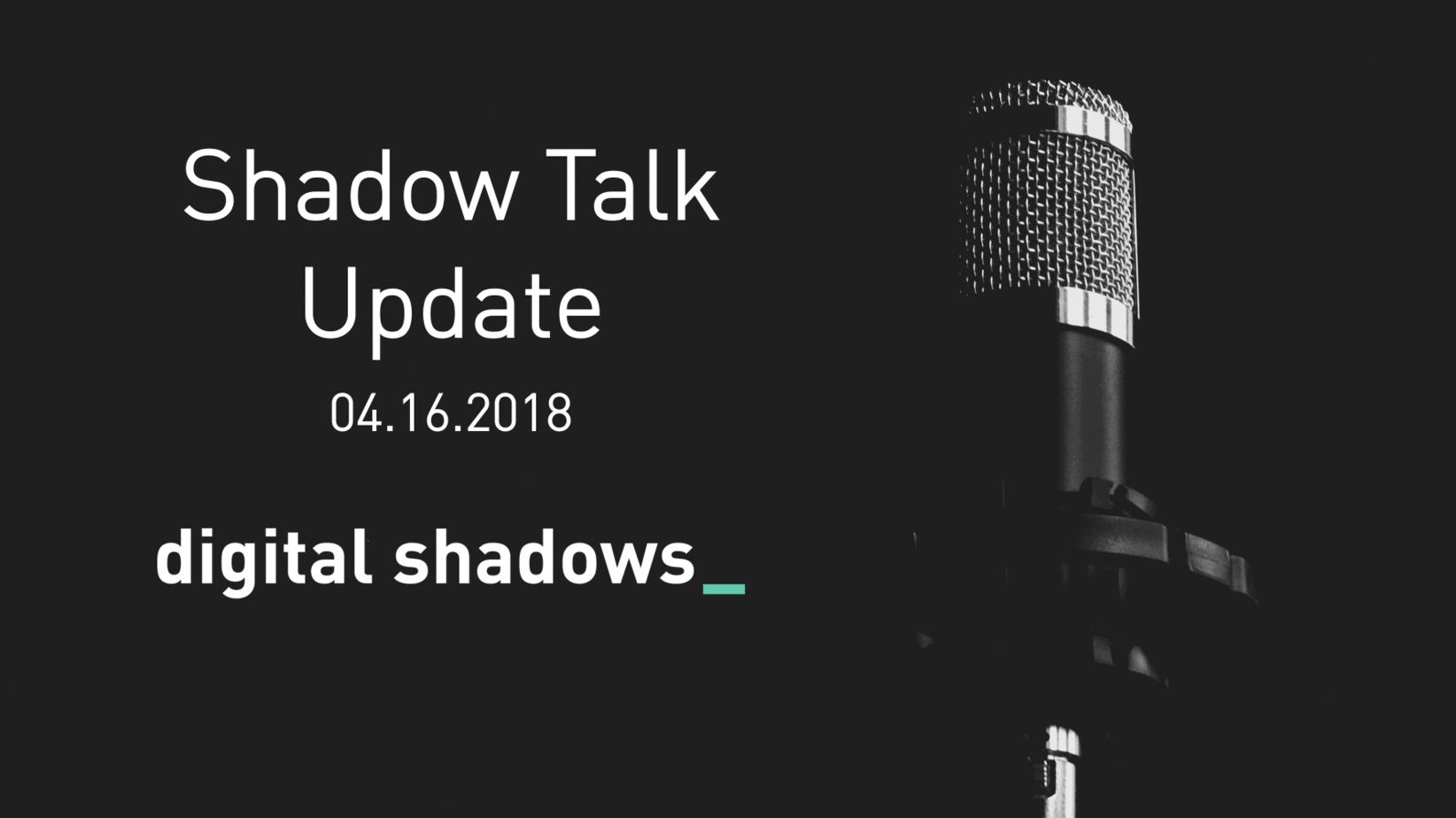 Shadow Talk Update – 04.16.2018