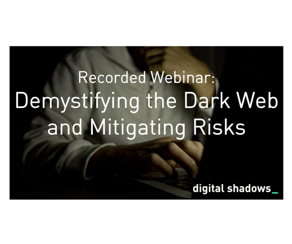 Recorded Webinar: Demystifying the Dark Web and Mitigating Risks
