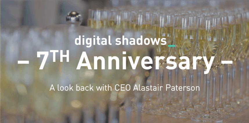 Digital Shadows 7th Anniversary – A Look Back