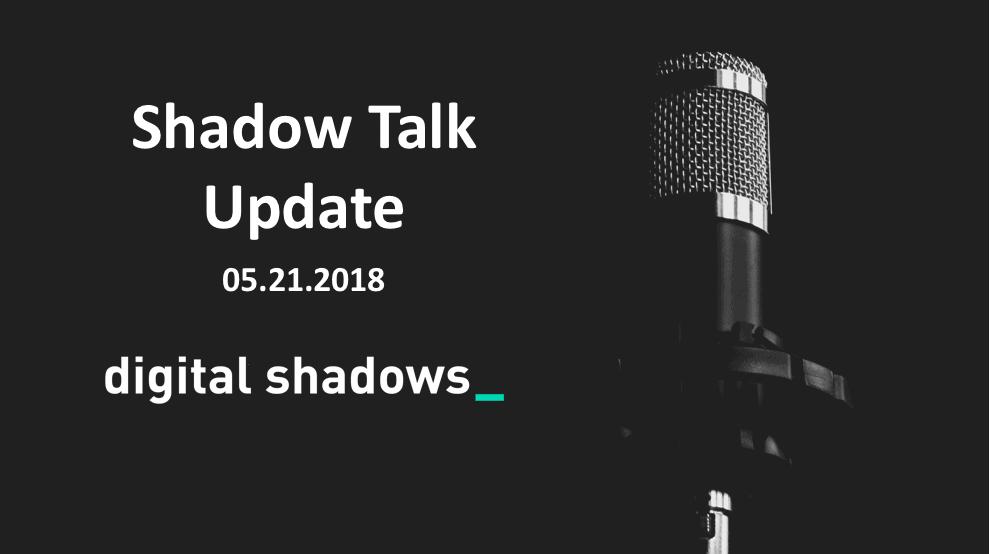 Shadow Talk Update – 05.21.2018