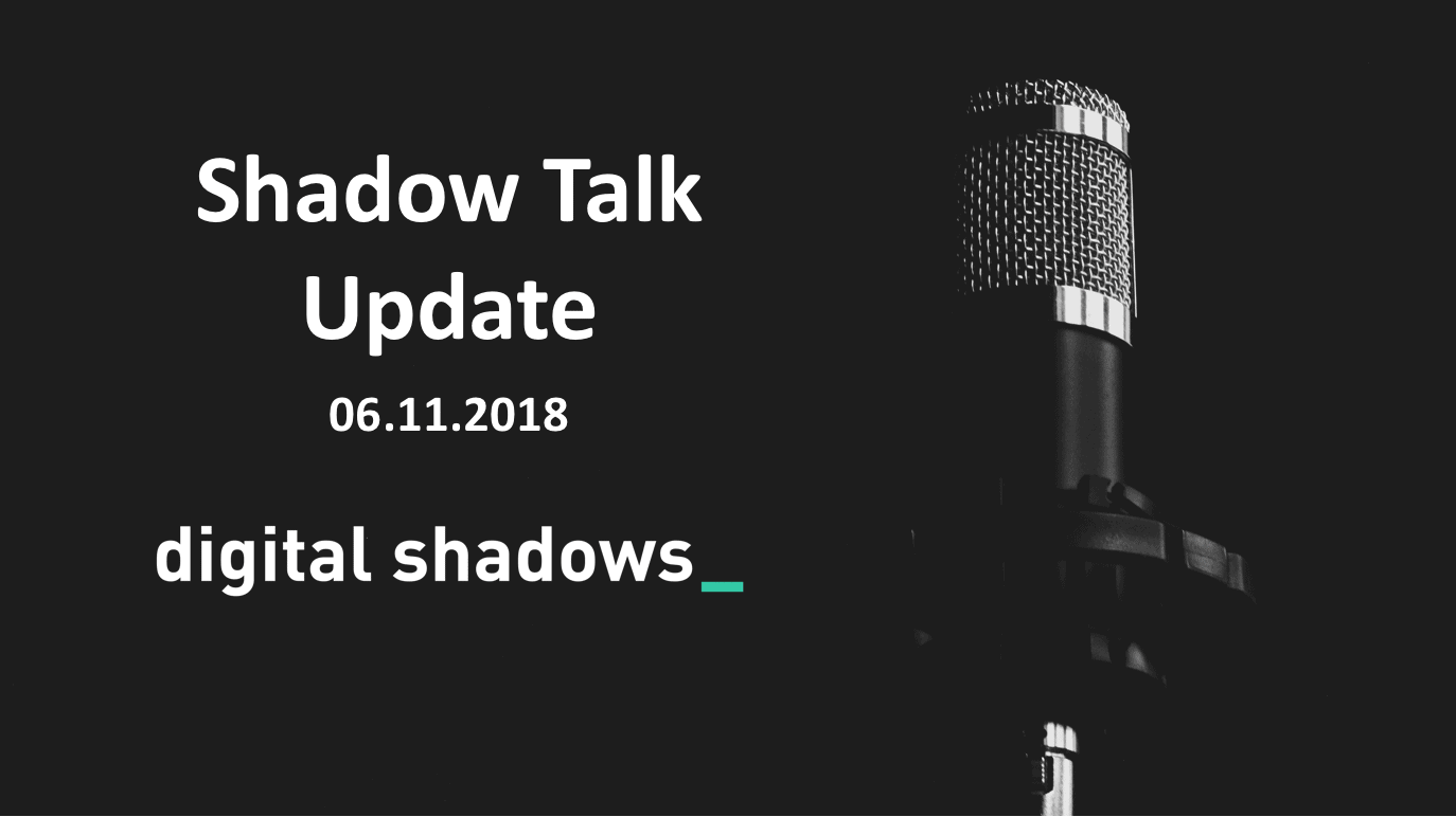 Shadow Talk Update – 06.11.2018