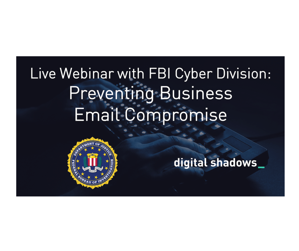 Recorded Webinar: Preventing Business Email Compromise with FBI Cyber Squad Special Guest Speaker