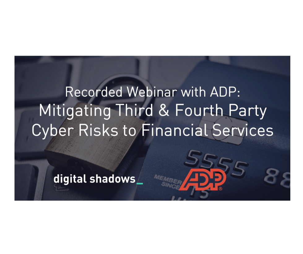Recorded Webinar: Mitigating Third & Fourth Party Cyber Risks to Financial Services Organizations with ADP