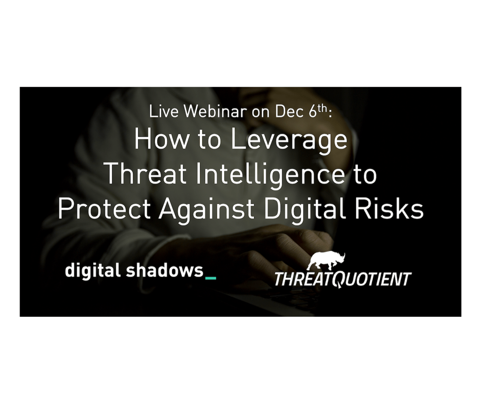 Recorded Webinar: How to Leverage Threat Intelligence to Protect Against Digital Risks