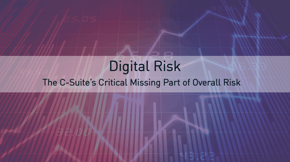 You've got a digital strategy, but how are you managing digital risks?