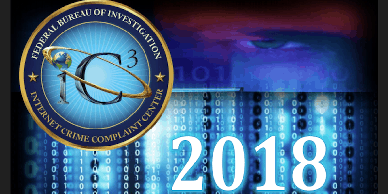 FBI IC3: Cybercrime Surges in 2018, Causing $2.7 Billion in Losses