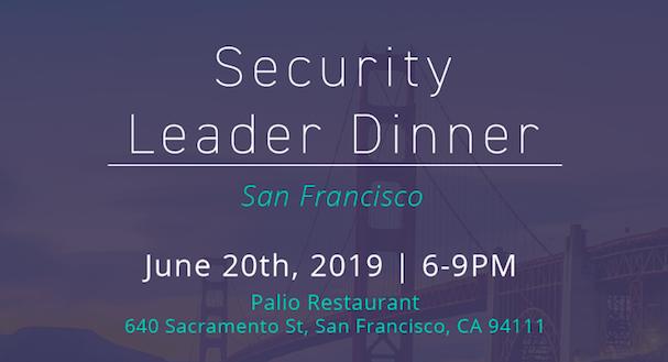 Security Leader Dinner – San Francisco