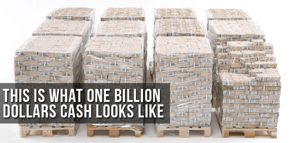 one billion dollars cash