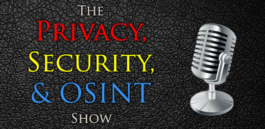 Privacy Security and OSINT show podcast