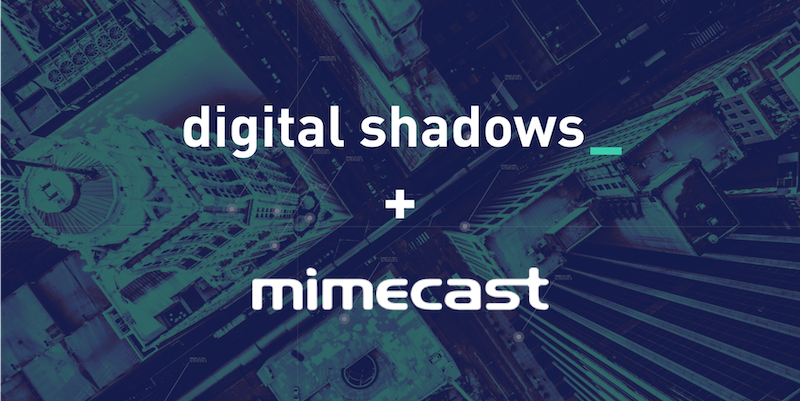 Combatting Domain-Centric Fraud: Why Mimecast is partnering with Digital Shadows