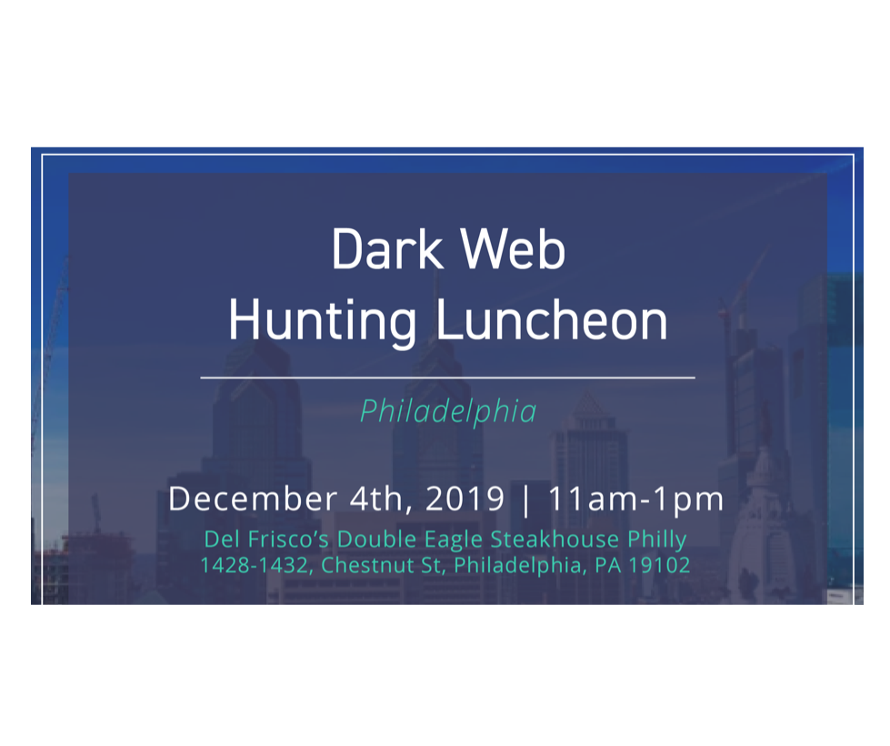 Dark Web Hunting Luncheon – Philadelphia