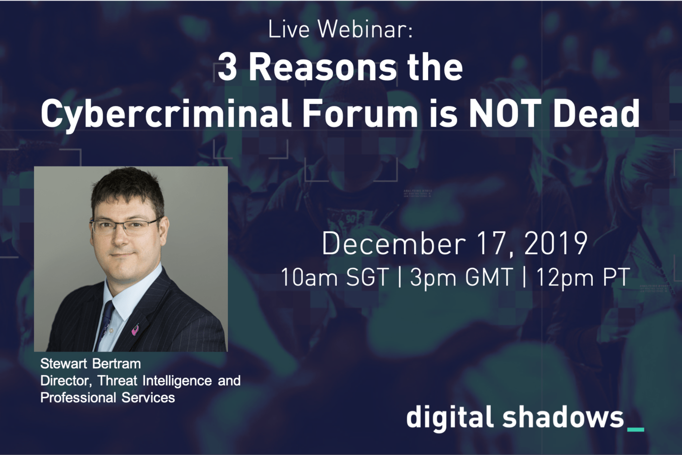Recorded Webinar: 3 Reasons the Cybercriminal Forum is NOT Dead