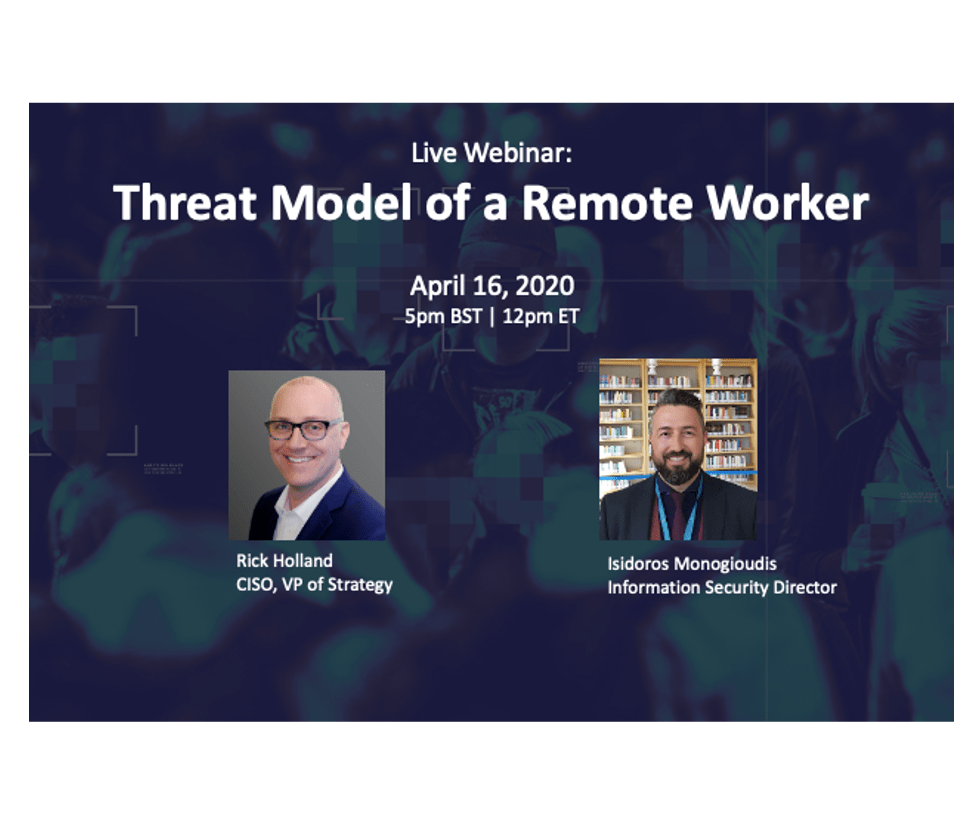 Recorded Webinar: Threat Model of a Remote Worker