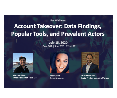 Recorded Webinar: Account Takeover: Data Findings, Popular Tools, and Prevalent Actors