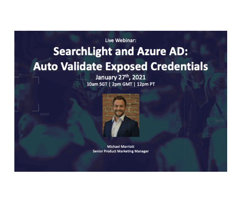 Recorded Webinar:  SearchLight and Azure AD: Auto Validate Exposed Credentials