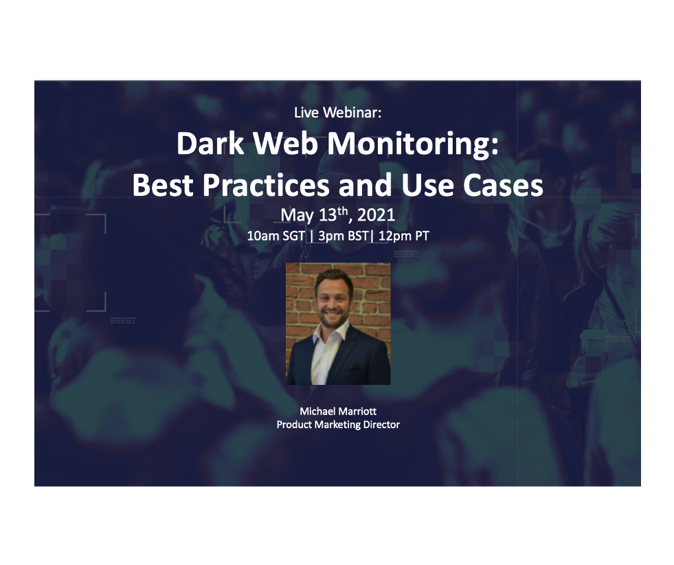 Live Webinar: Dark Web Monitoring: Best Practices and Use Cases