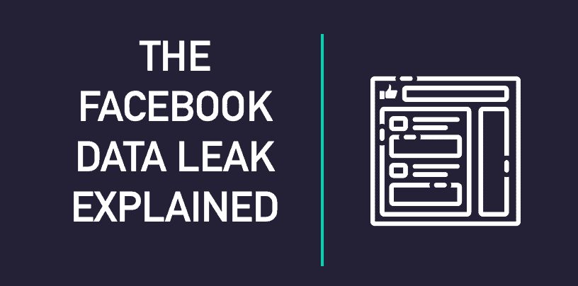 The Facebook Data Leak Explained