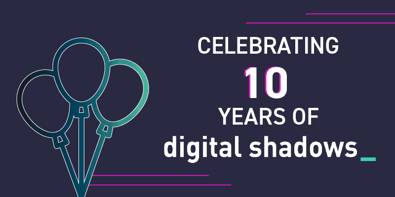 10 Milestones Celebrating 10 Years of Digital Shadows