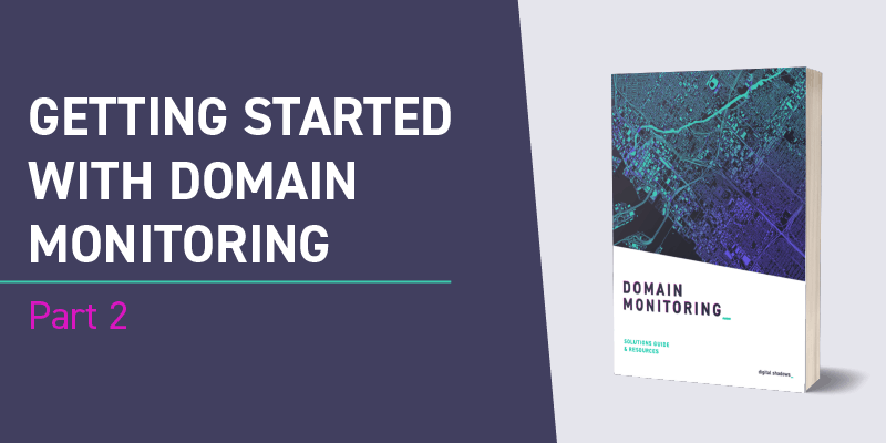 Getting Started with Domain Monitoring Part 2: Detection