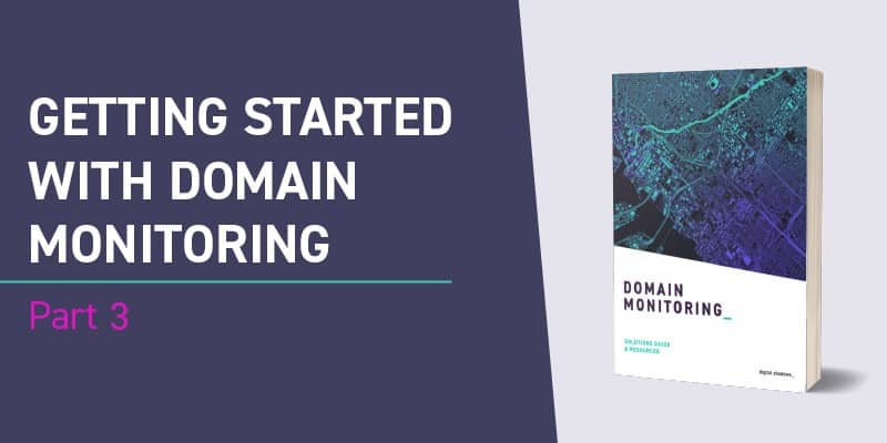 Getting Started With Domain Monitoring Part 3: Remediation