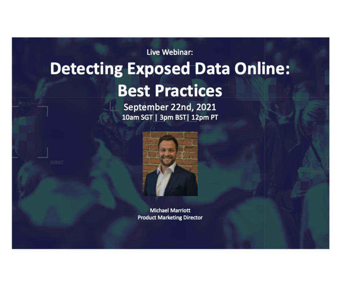 Recorded Webinar: Detecting Exposed Data Online: Best Practices